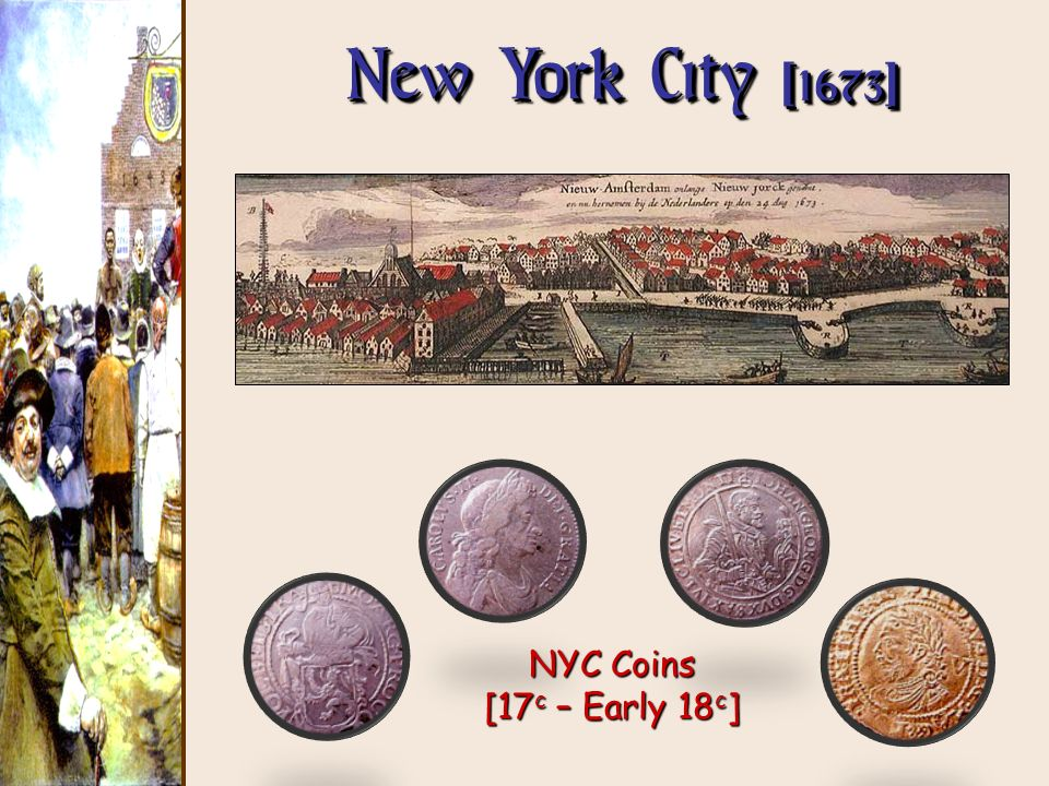 New York City [1673] NYC Coins [17c – Early 18c]